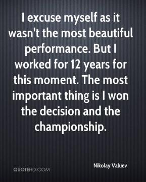 Nikolay Valuev  - I excuse myself as it wasn't the most beautiful performance. But I worked for 12 years for this moment. The most important thing is I won the decision and the championship.