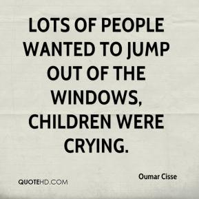 Oumar Cisse  - Lots of people wanted to jump out of the windows, children were crying.