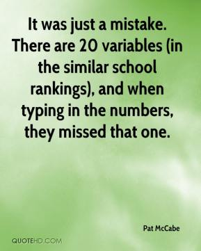 Pat McCabe  - It was just a mistake. There are 20 variables (in the similar school rankings), and when typing in the numbers, they missed that one.