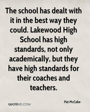 The school has dealt with it in the best way they could. Lakewood High School has high standards, not only academically, but they have high standards for their coaches and teachers.