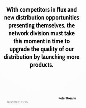 With competitors in flux and new distribution opportunities presenting themselves, the network division must take this moment in time to upgrade the quality of our distribution by launching more products.