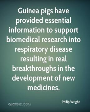 Philip Wright  - Guinea pigs have provided essential information to support biomedical research into respiratory disease resulting in real breakthroughs in the development of new medicines.