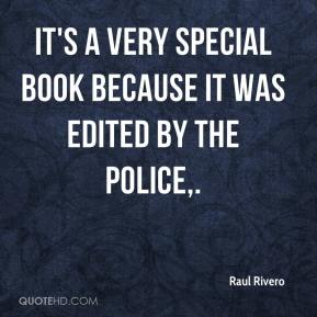 It's a very special book because it was edited by the police.