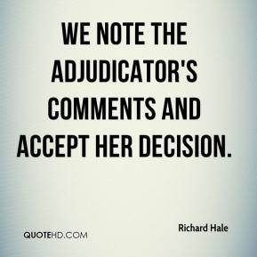 Richard Hale  - We note the adjudicator's comments and accept her decision.