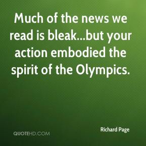Richard Page  - Much of the news we read is bleak...but your action embodied the spirit of the Olympics.