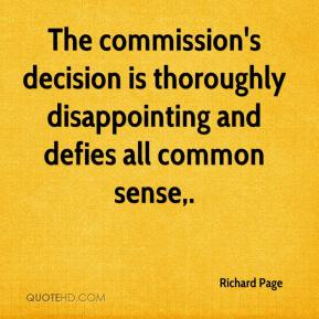 Richard Page  - The commission's decision is thoroughly disappointing and defies all common sense.