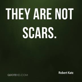 They are not scars.