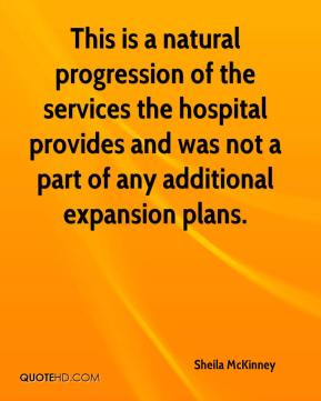 This is a natural progression of the services the hospital provides and was not a part of any additional expansion plans.