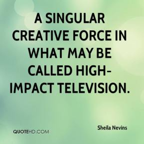 a singular creative force in what may be called high-impact television.