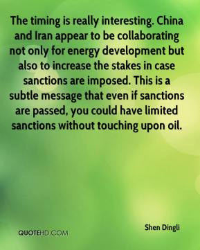 The timing is really interesting. China and Iran appear to be collaborating not only for energy development but also to increase the stakes in case sanctions are imposed. This is a subtle message that even if sanctions are passed, you could have limited sanctions without touching upon oil.