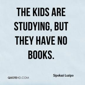 Sipokazi Luzipo  - The kids are studying, but they have no books.