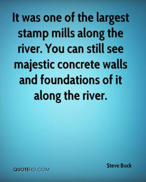 It was one of the largest stamp mills along the river. You can still see majestic concrete walls and foundations of it along the river.