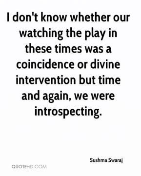 I don't know whether our watching the play in these times was a coincidence or divine intervention but time and again, we were introspecting.