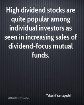 Takeshi Yamaguchi  - High dividend stocks are quite popular among individual investors as seen in increasing sales of dividend-focus mutual funds.