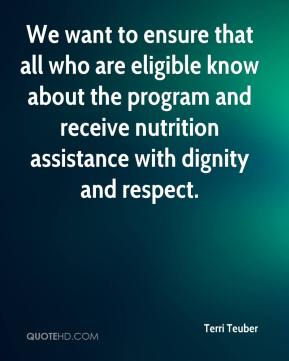 Terri Teuber  - We want to ensure that all who are eligible know about the program and receive nutrition assistance with dignity and respect.
