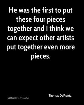 He was the first to put these four pieces together and I think we can expect other artists put together even more pieces.