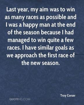 Troy Corser  - Last year, my aim was to win as many races as possible and I was a happy man at the end of the season because I had managed to win quite a few races. I have similar goals as we approach the first race of the new season.