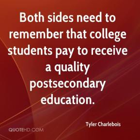 Tyler Charlebois  - Both sides need to remember that college students pay to receive a quality postsecondary education.