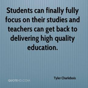 Tyler Charlebois  - Students can finally fully focus on their studies and teachers can get back to delivering high quality education.