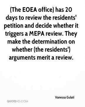 Vanessa Gulati  - (The EOEA office) has 20 days to review the residents' petition and decide whether it triggers a MEPA review. They make the determination on whether (the residents') arguments merit a review.