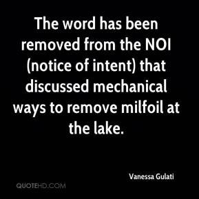 Vanessa Gulati  - The word has been removed from the NOI (notice of intent) that discussed mechanical ways to remove milfoil at the lake.