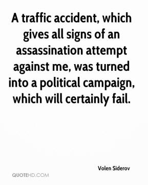 Volen Siderov  - A traffic accident, which gives all signs of an assassination attempt against me, was turned into a political campaign, which will certainly fail.