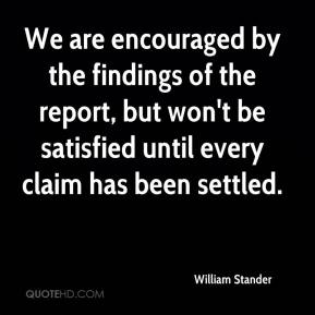 William Stander  - We are encouraged by the findings of the report, but won't be satisfied until every claim has been settled.