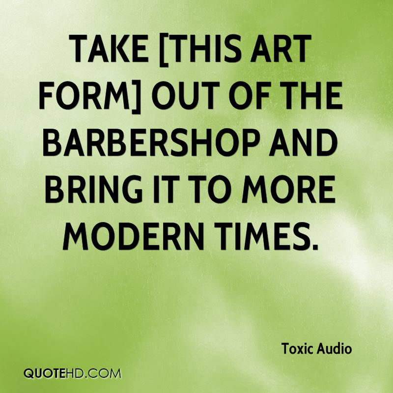 take [this art form] out of the barbershop and bring it to more modern times.