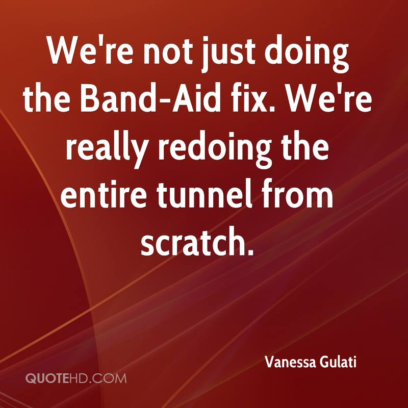 We're not just doing the Band-Aid fix. We're really redoing the entire tunnel from scratch.