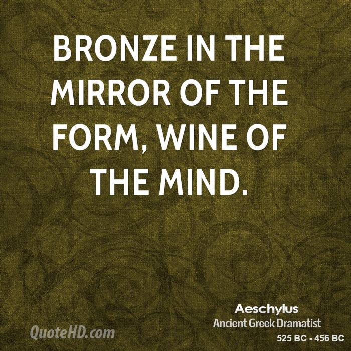 Bronze in the mirror of the form, wine of the mind.