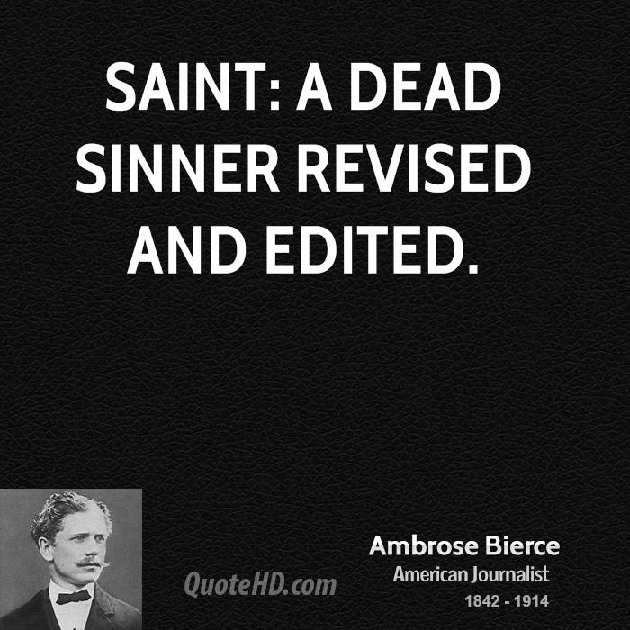 Saint: A dead sinner revised and edited.