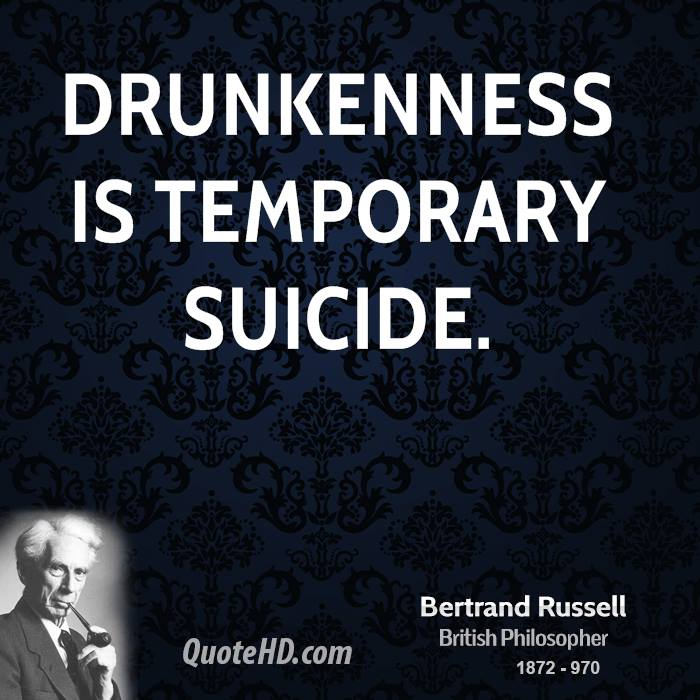 Drunkenness is temporary suicide.