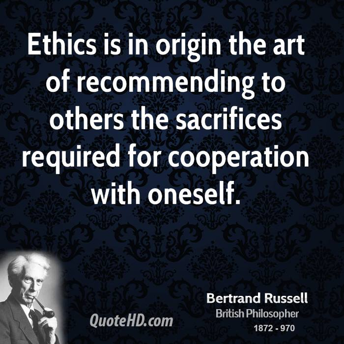 Ethics is in origin the art of recommending to others the sacrifices required for cooperation with oneself.