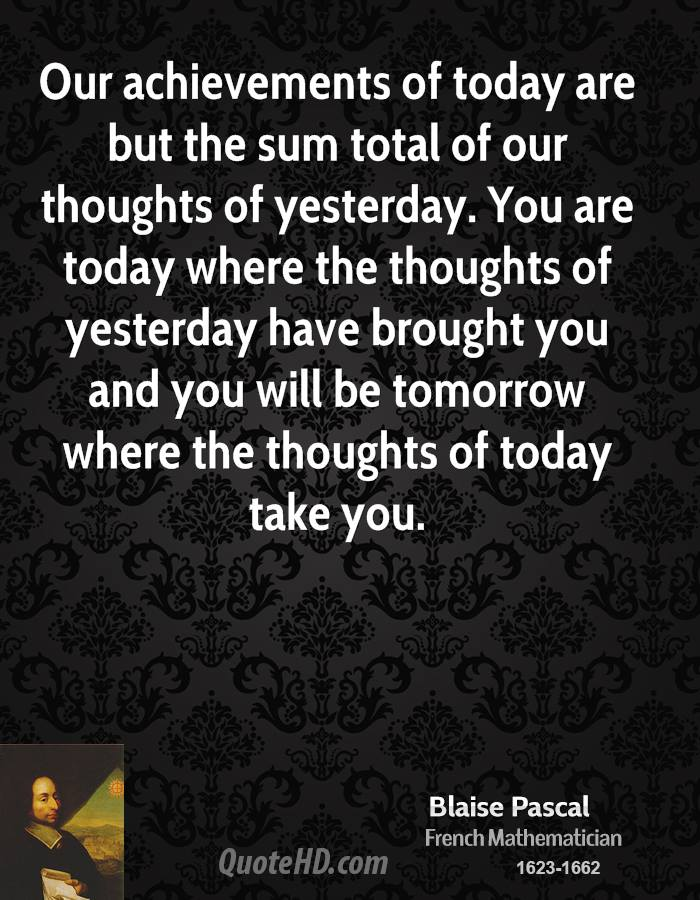 Blaise Pascal - our thoughts