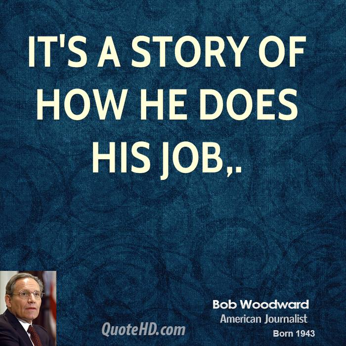 It's a story of how he does his job.