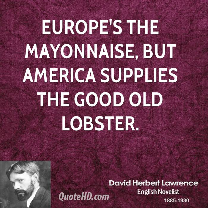 Europe's the mayonnaise, but America supplies the good old lobster.