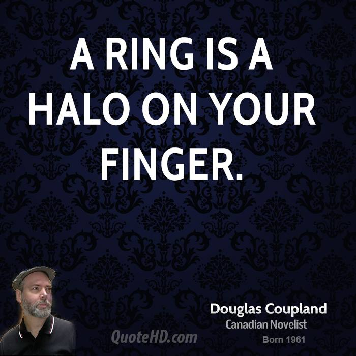 A ring is a halo on your finger.