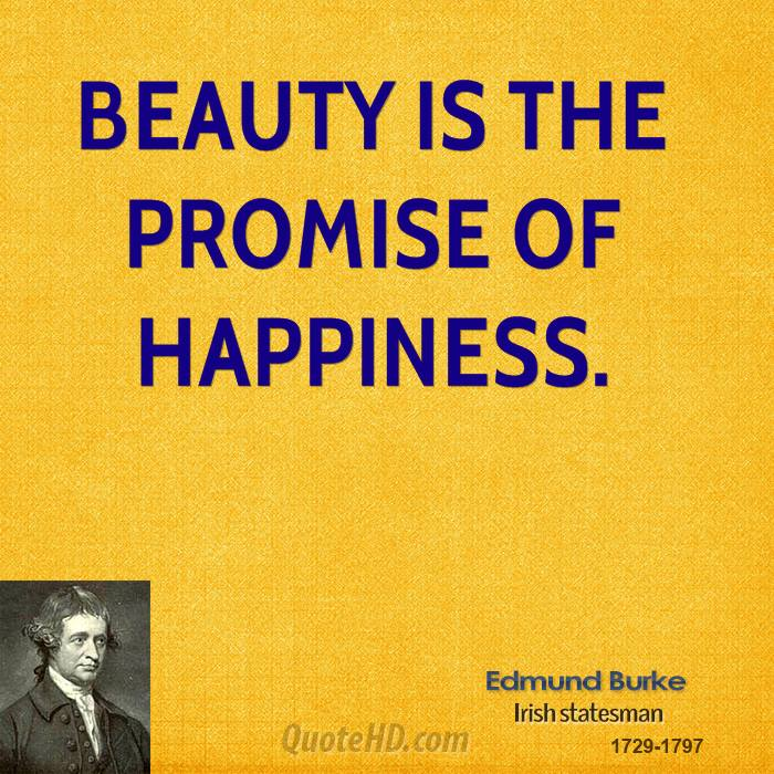 Beauty is the promise of happiness.