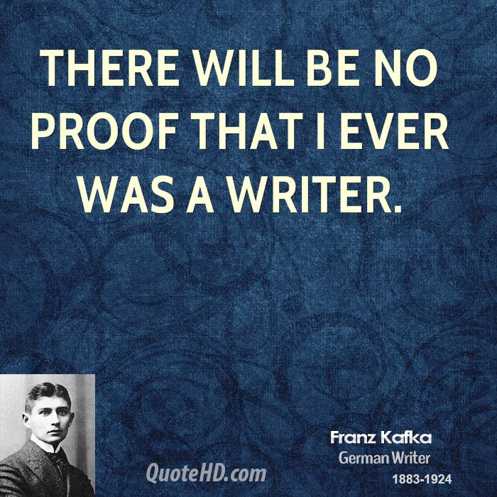 There will be no proof that I ever was a writer.