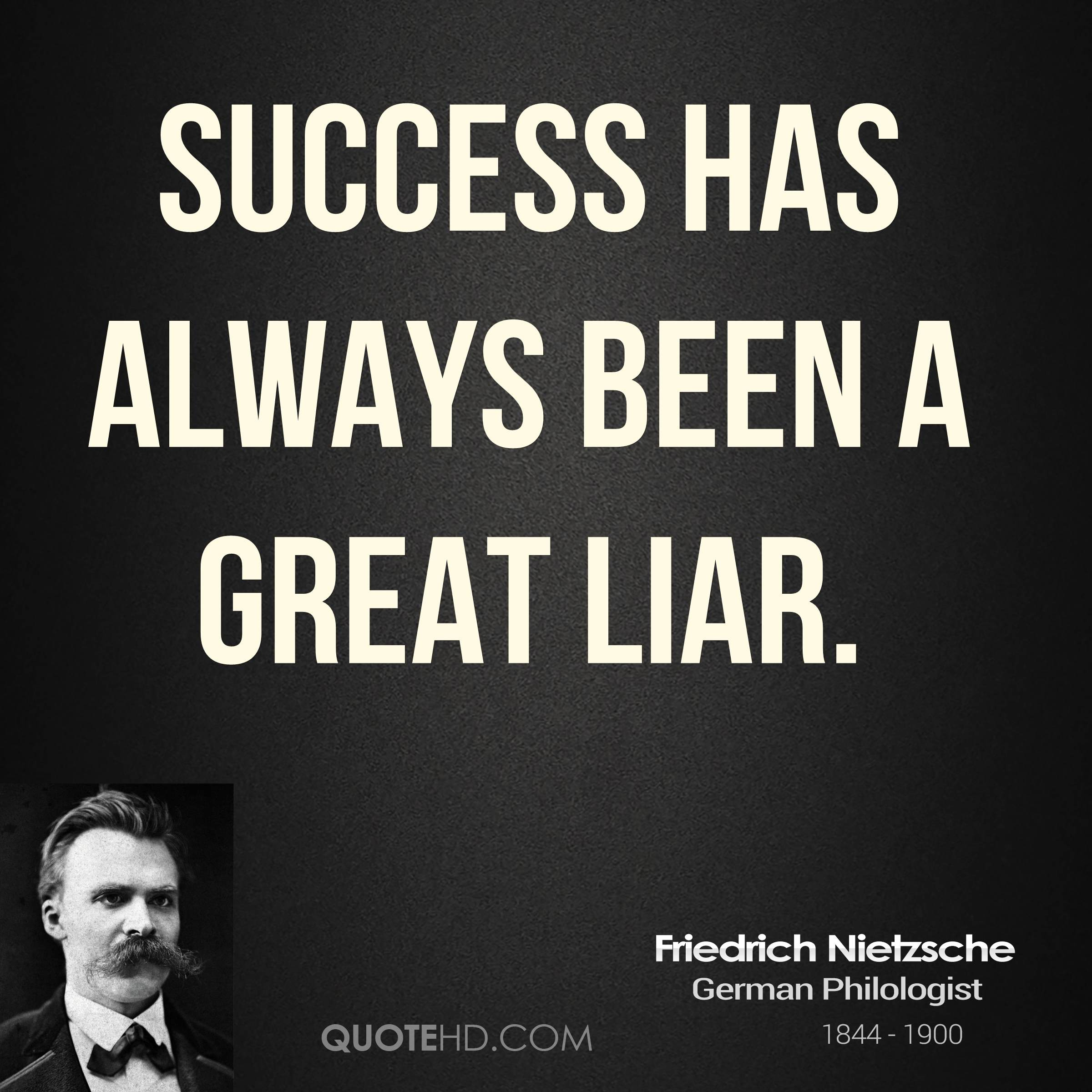 Success has always been a great liar.