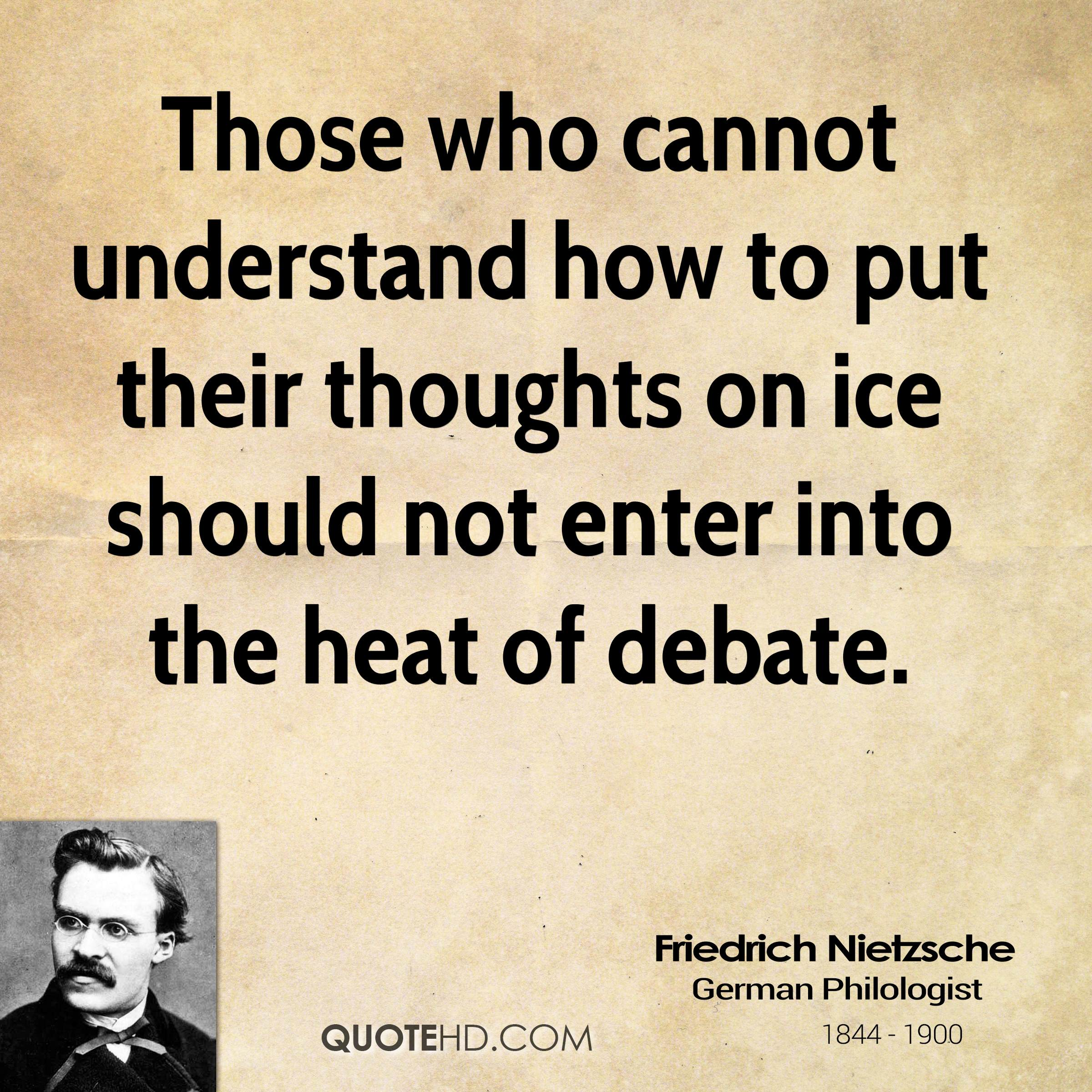 nietzsche debate The nietzsche kritik a resource for forensics in policy debate, one of the more arcane concepts is the k critical arguments distinguish policy from congressional, public forum, and (for now) lincoln-douglas debate.