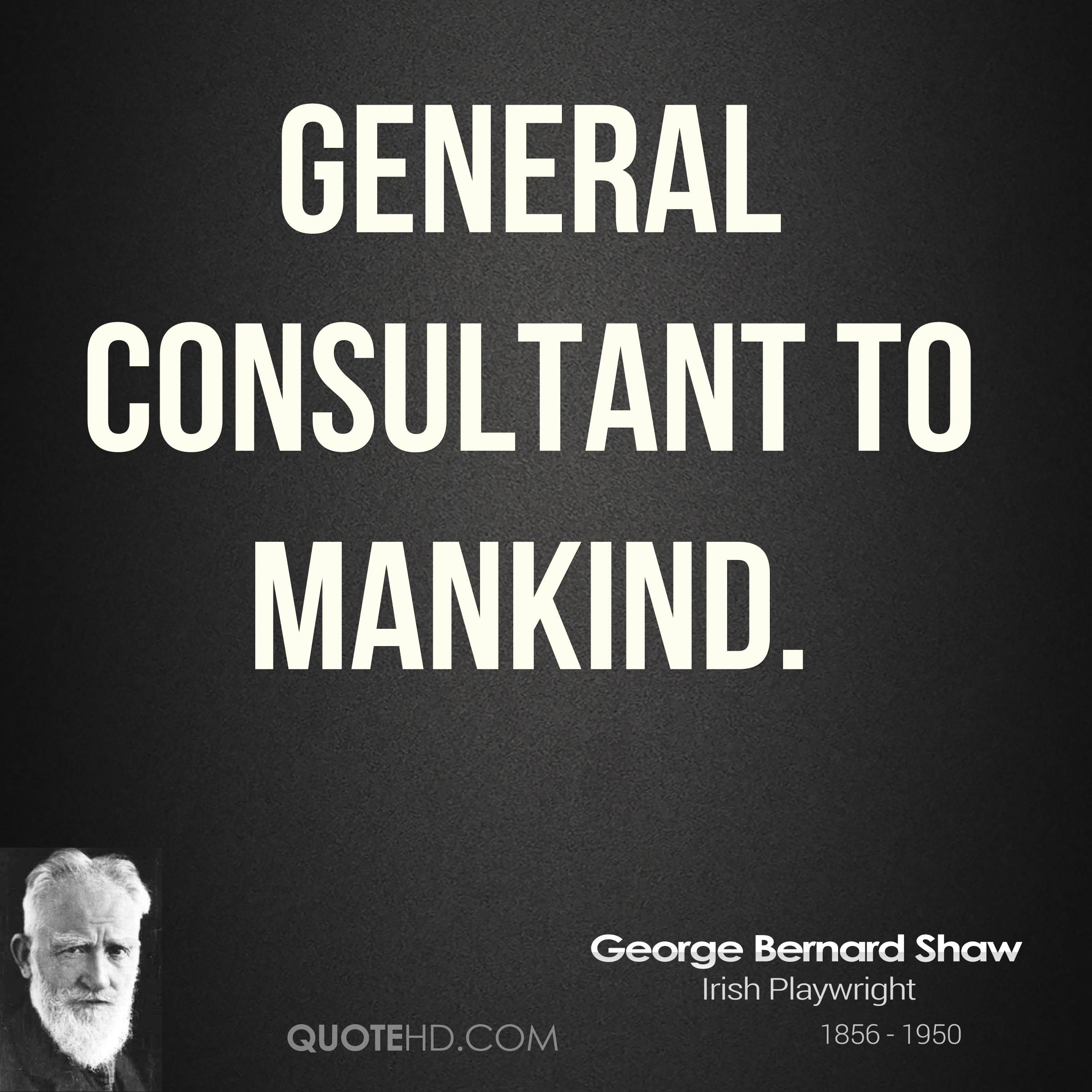 General consultant to mankind.