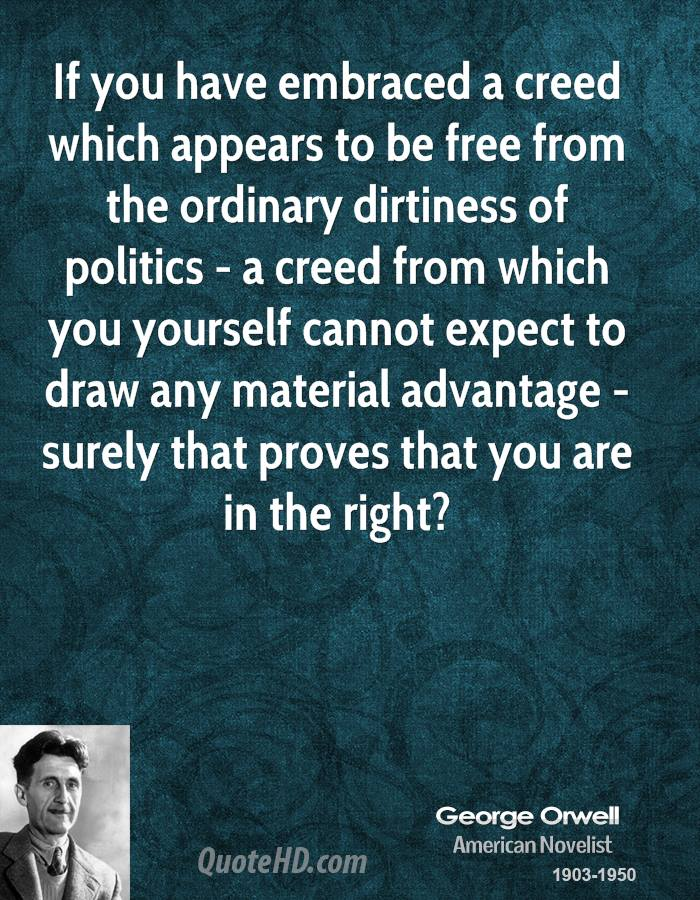 George Orwell Politics Quotes QuoteHD Mesmerizing Creed Quotes