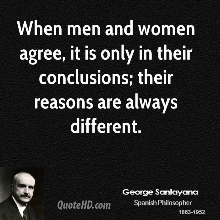 Quotes On Men And Women: George Santayana Women Quotes