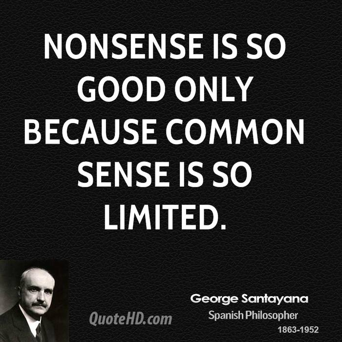 George Santayana Quotes QuoteHD Delectable Nonsense Quotes