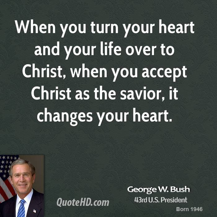 When you turn your heart and your life over to Christ, when you accept Christ as the savior, it changes your heart.