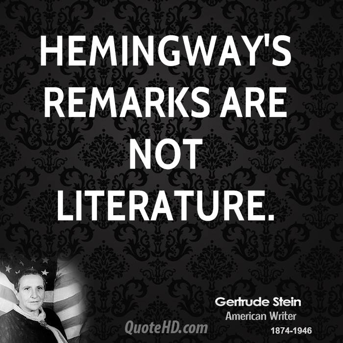 Hemingway's remarks are not literature.