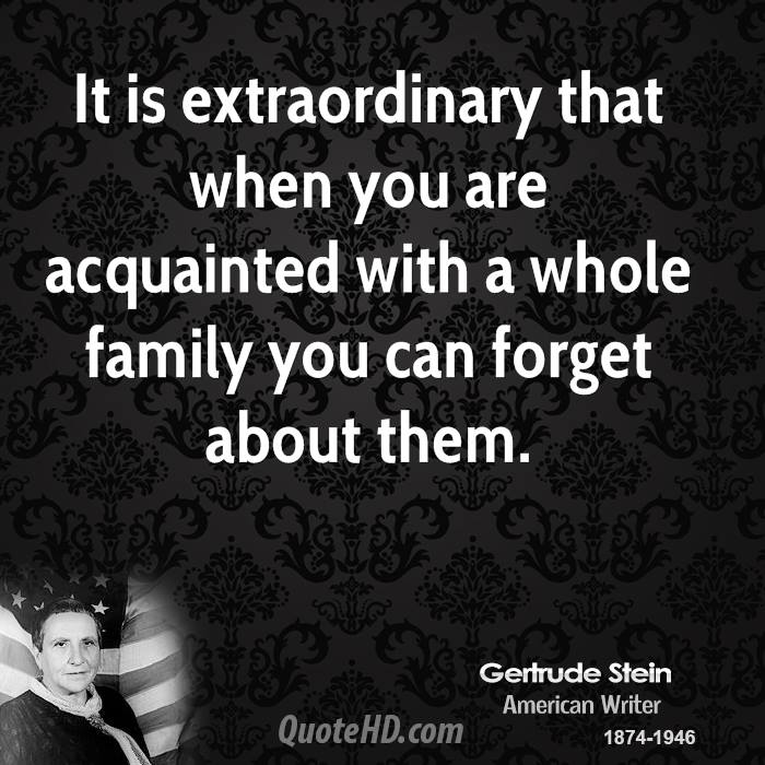 It is extraordinary that when you are acquainted with a whole family you can forget about them.