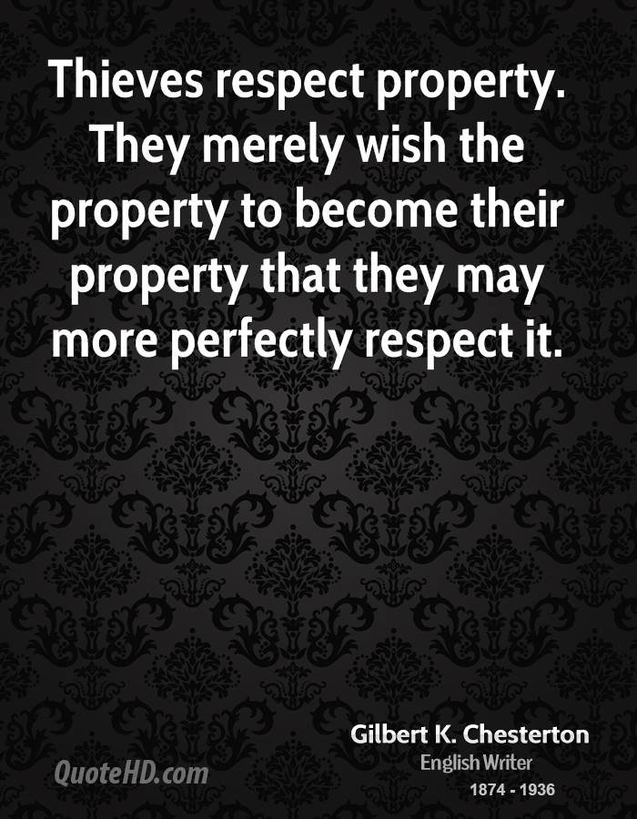 Thieves respect property  Respect Property