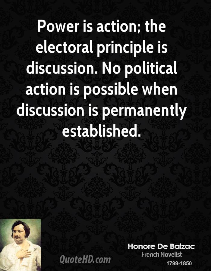 Power is action; the electoral principle is discussion. No political action is possible when discussion is permanently established.